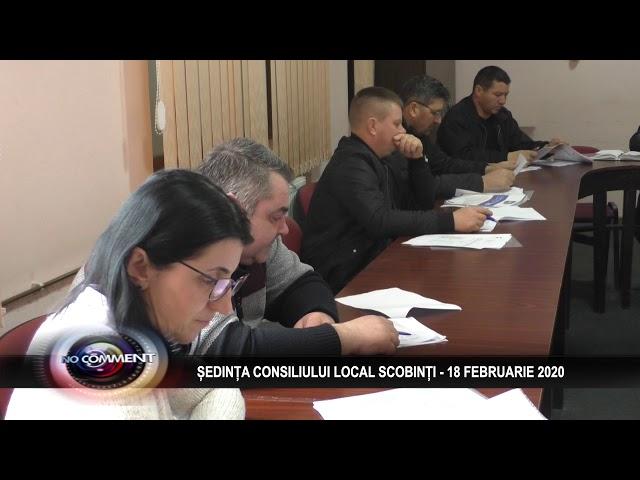 ȘEDINȚA CONSILIULUI LOCAL SCOBINȚI - 18 FEBRUARIE 2020