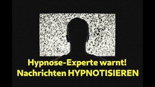 Hypnose-Experte warnt! Nachrichten HYPNOTISIEREN uns!