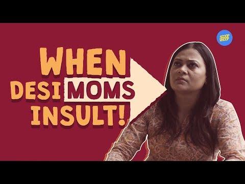 ScoopWhoop: When Desi Moms Insult!