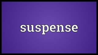 Suspense Meaning