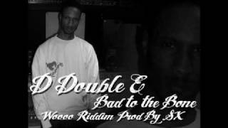 D Double E - Bad To The Bone (Wooo Riddim) Prod. By S-X