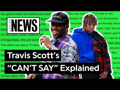 """download Travis Scott's """"CAN'T SAY� Explained 