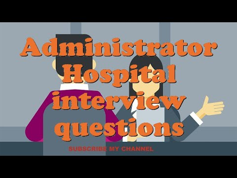 Administrator Hospital interview questions
