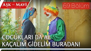 Aşk ve Mavi 69.Bölüm - Fatma'yla kaçmak isteyen Cemal!