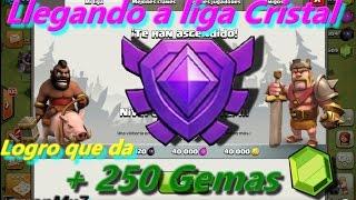 Clash of Clans: Llegando a Liga Cristal y logro que me da +250 Gemas Gratis!!