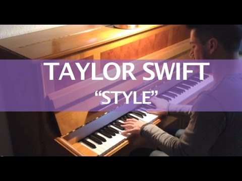 Taylor Swift - Style (Piano Cover)