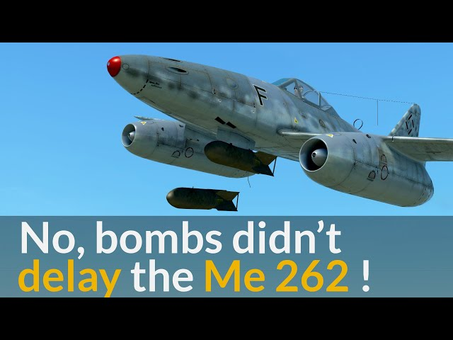 The 'Real' Reason(s) Why The Me 262 Had Bombs