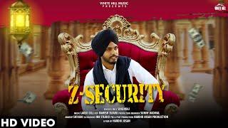 Z Security Full Song Singh Raj New Song 2019 White Hill Music