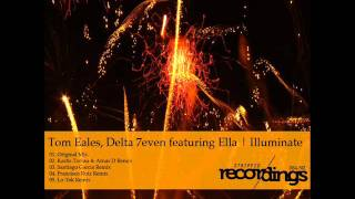 Tom Eales,Delta 7even Feat.Ella - Illuminate (Kastis Torrau & Arnas D Remix)