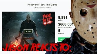 Jason Reacts to - Friday the 13th: The Game nearing $700,000!