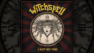 Witchspëll - I Got No Time (Official Track)