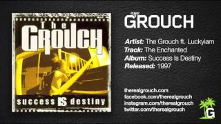 The Grouch - The Enchanted ft. Luckyiam.PSC