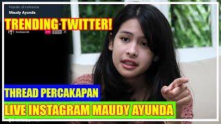 TRENDING TWITTER! Maudy Ayunda Live IG Cekcok Dengan Seseorang. Siapakah Sosok Itu?