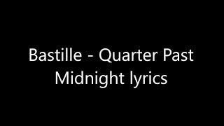Bastille - Quarter Past Midnight lyrics