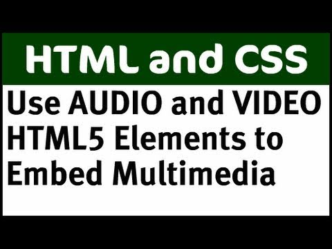 Use AUDIO And VIDEO HTML5 Elements For Multimedia