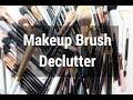 HUGE Makeup Brush Declutter 2018    Almost Half My Brushes Decluttered    MAP Beauty
