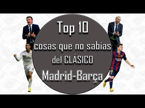 TOP 10 COSAS QUE NO SABIAS DEL CLASICO MADRID BARCELONA