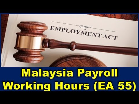 Malaysia Payroll and Employment Act : Working Hours Under Employment Act 1955