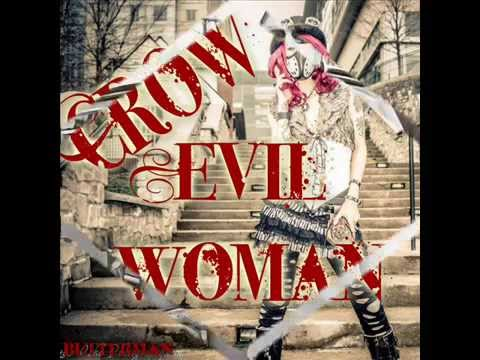 Crow evil woman youtube