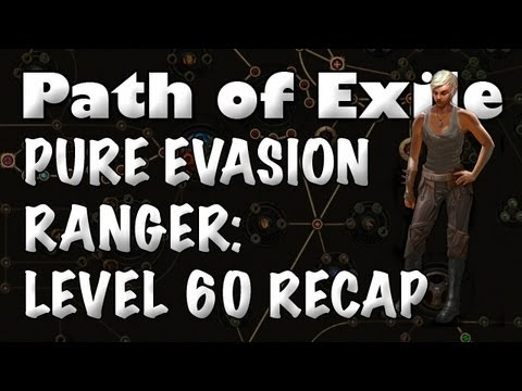 Path Of Exile: Pure Evasion Ranger Level 60 Levelling Recap (Merciless)