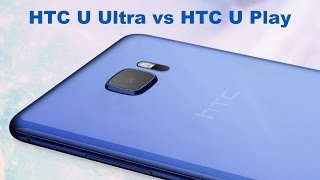 HTC U Ultra vs HTC U Play Compared: What are the differences?