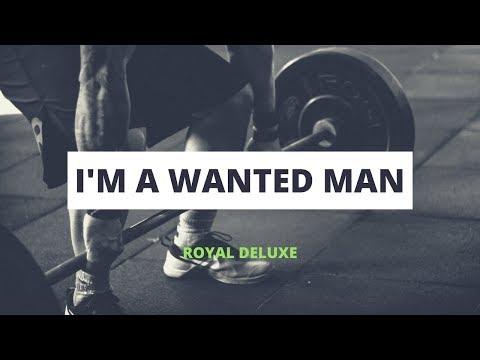 Royal Deluxe - I'm A Wanted Man [ Lyrics ]