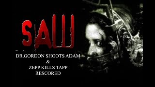 Saw (2004) Dr Gordon shoots Adam and Zepp kills Tapp Rescored