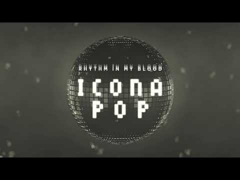 Icona Pop - Rhythm In My Blood (Audio)