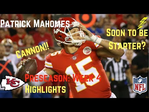 Patrick Mahomes Week 4 Preseason Highlights First Start | 8/31/2017