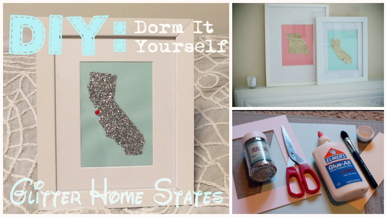 DIY Dorm It Yourself Glitter Home States YouTube