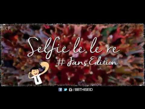 Selfie Le Le Re Fans Edition | Bajrangi Bhaijaan