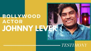 Testimony Of Great Bollywood Comedian Brother Johny lever