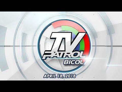 TV Patrol Bicol - Apr 18, 2018