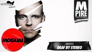 Moguai - Deaf By Stereo