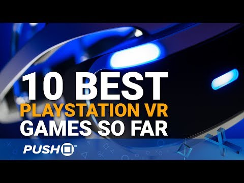 Top 10 Best PlayStation VR (PSVR) Games So Far