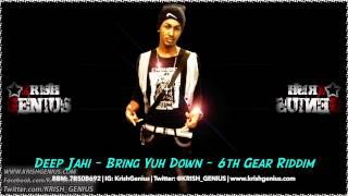 Deep Jahi - Bring Yuh Down [6th Gear Riddim] March 2014