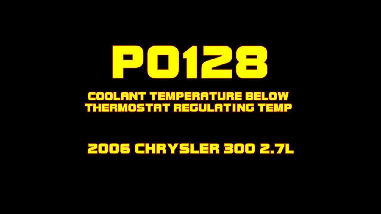 2006 chrysler 300 p0128 coolant temperature below thermostat regulating temperature  [ 1280 x 720 Pixel ]