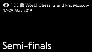 FIDE GrandPrix Moscow 2019. Semifinals. Game 1