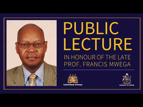 CBK PUBLIC LECTURE IN HONOUR OF THE LATE PROF FRANCIS MWEGA