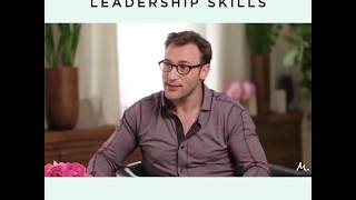 Simon Sinek - Practice your leadership skills