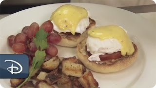 Secrets For Perfect Eggs Benedict | Disneyland Resort