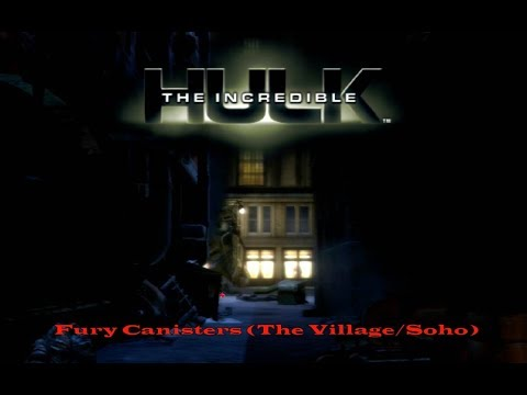 Fury Canisters: The Village/Soho – The Incredible Hulk 100% Walkthrough (Xbox 360, PS2, PS3, PC)