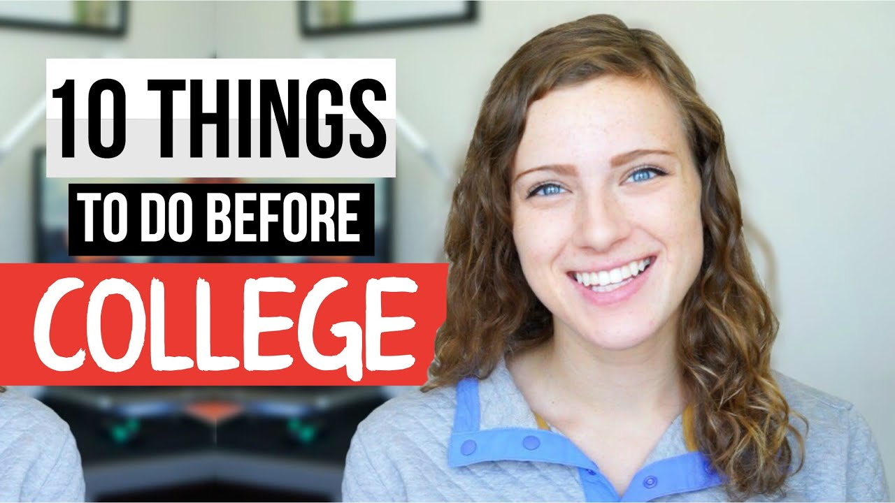 things to do before your freshman year of college 10 things to do before your freshman year of college