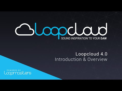 Loopcloud 4.0 Tutorial - Introduction & Overview