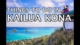 Things To Do in Kailua Kona, Hawaii 4k