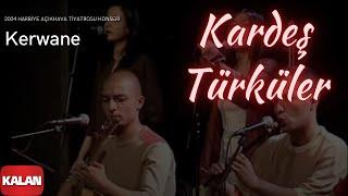 Kerwane - Kardeş Türküler (Official Video)