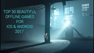 Top 30 Beautiful Offline Games for iOS  Android 2017