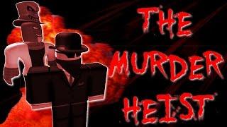 The Murder Heist - A ROBLOX Machinima