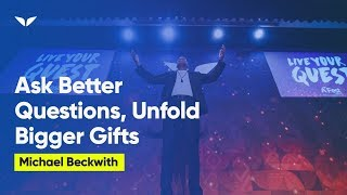 Discovering Your Greatest Gifts From The Universe | Michael Beckwith
