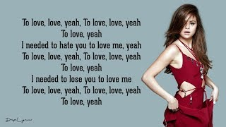 Selena Gomez - Lose You To Love Me (Lyrics) 🎵